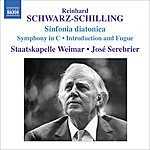 José Serebrier Schwarz-Schilling: Sinfonia Diatonica/Symphony in C/Introduction And Fugue