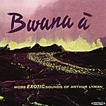 Arthur Lyman Bwana A (Digitally Remastered)