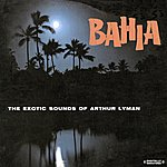 Arthur Lyman Bahia (Digitally Remastered)