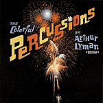 Arthur Lyman The Colorful Percussions (Digitally Remastered)