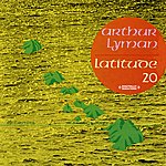 Arthur Lyman Latitude 20 (Digitally Remastered)