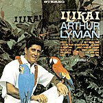 Arthur Lyman Ilikai (Digitally Remastered)