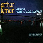 Arthur Lyman At The Port Of Los Angeles (Digitally Remastered)