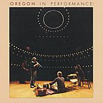 Oregon In Performance (Live)