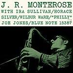 J.R. Monterose J.R. Monterose (Rudy Van Gelder Edition)(2008 Digital Remaster)