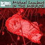 Michael Lambart In The Mirror