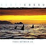 Scott Cossu Tides Between Us
