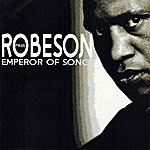 Paul Robeson Emperor Of Song
