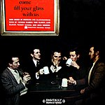 The Clancy Brothers Come Fill Your Glass With Us (Remastered)