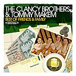 The Clancy Brothers Best Of Family & Friends (Digitally Remastered)