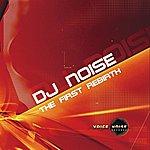 DJ Noise The First Rebirth (3-Track Maxi-Single)