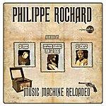 Philippe Rochard Music Machine Reloaded (4-Track Maxi-Single)