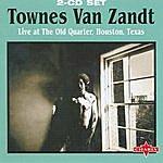 Townes Van Zandt Live At The Old Quarter, Houston, Texas - CD1