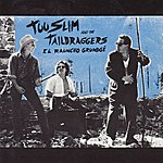 Too Slim & The Taildraggers El Rauncho Grundge
