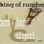 Xavier Cugat The King Of Rumba