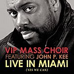 V.I.P Mass Choir Live In Miami (Featuring John P. Kee)