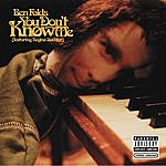 Ben Folds You Don't Know Me (Single)(Featuring Regina Spektor)(Parental Advisory)
