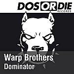 Warp Brothers Dominator (3-Track Maxi-Single)