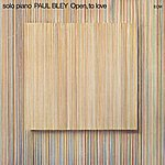 Paul Bley Open, To Love