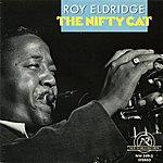 Roy Eldridge Roy Eldridge: The Nifty Cat