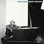 Steve Kuhn Steve Kuhn: Mostly Ballads