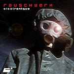 Rauschwerk Electronique (5-Track Maxi-Single)