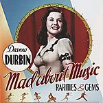 Deanna Durbin Mad About Music: Rarities & Gems
