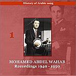 Mohamed Abdel Wahab History Of Arabic Song, Recordings, 1940 - 1950
