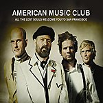 American Music Club All The Lost Souls Welcome You To San Francisco (3-Track Maxi-Single)