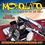 Mosquito No Mama (El Negro No Da' Ma' Na') (8-Track Maxi-Single)