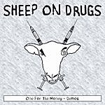 Sheep On Drugs One For The Money (Demos)