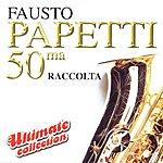 Fausto Papetti 50ma Raccolta (Ultimate Collection)