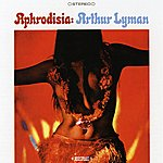 Arthur Lyman Aphrodisia (Digitally Remastered)