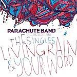 Parachute Band Living Rain/Your Word
