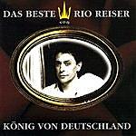 Rio Reiser König Von Deutschland: Das Beste Von Rio Reiser