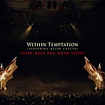 Within Temptation What Have You Done (Live)