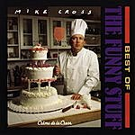 Mike Cross Best Of The Funny Stuff: Crème De La Cross