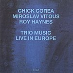 Chick Corea Trio Music: Live In Europe