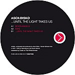 Ascii Disko Until The Light Takes Us