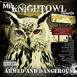 Knightowl Armed And Dangerous