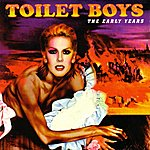 Toilet Boys The Early Years