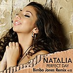 Natalia Perfect Day (Bimbo Jones Remix)