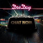 DreDay Chat Noir/Hey Boy