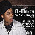 D Money I'm Not A Rapper, Vol.2