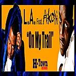 LA On My Trail (Feat. Akon) (Single)