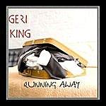 Geri King Running Away (Single)