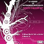 DJ Voodoo South Swamp EP (DJ Voodoo Vs. Autonomous Bass Heads)