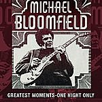 Michael Bloomfield Greatest Moments - One Night Only