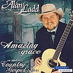 Alan Ladd Amazing Grace En Ander Country Gospel-Treffers
