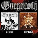 Gorgoroth Destroyer/Incipit Satan